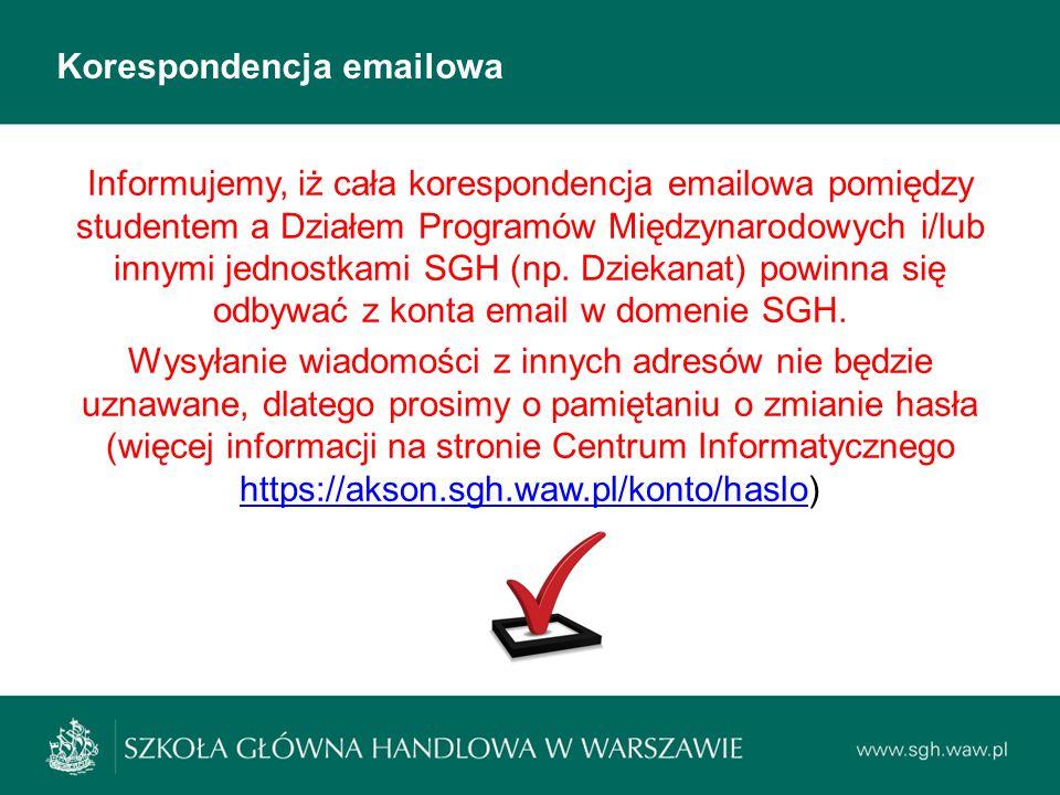 Korespondencja emailowa Informujemy, iż cała korespondencja emailowa pomiędzy studentem a Działem Programów Międzynarodowych i/lub innymi jednostkami