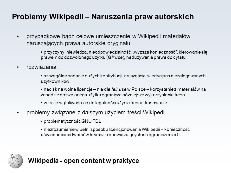 Wikipedia - open content w praktyce Problemy Wikipedii – Naruszenia praw autorskich przypadkowe bądź celowe umieszczenie w Wikipedii materiałów narusz