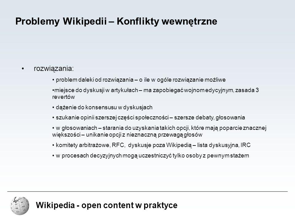 Wikipedia - open content w praktyce Problemy Wikipedii – Konflikty wewnętrzne rozwiązania: problem daleki od rozwiązania – o ile w ogóle rozwiązanie m