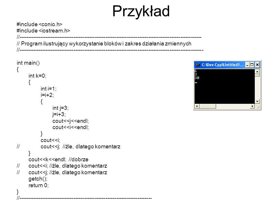 Przykład #include //------------------------------------------------------------------------------------------------------- // Program ilustrujący wyk