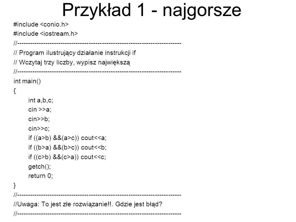 Przykład 1 - najgorsze #include //--------------------------------------------------------------------------- // Program ilustrujący działanie instruk