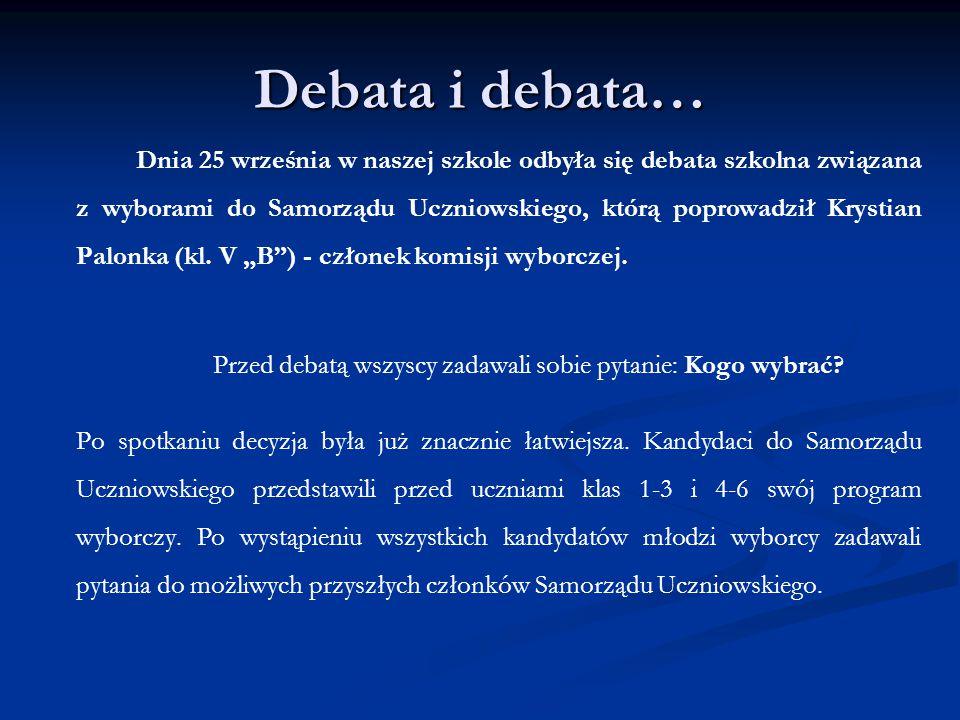 Debata i debata… Dnia 25 września w naszej szkole odbyła się debata szkolna związana z wyborami do Samorządu Uczniowskiego, którą poprowadził Krystian