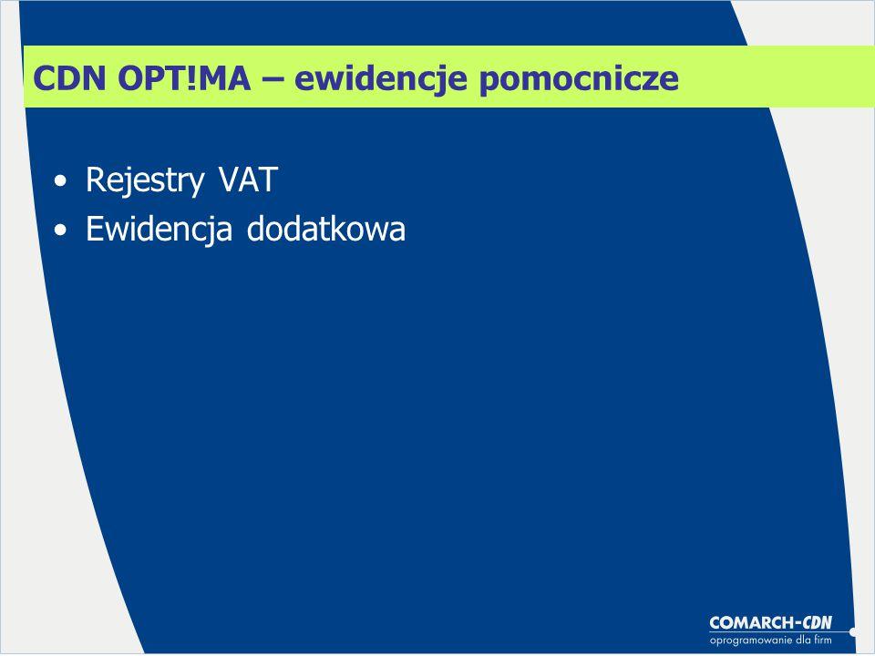 Rejestry VAT Ewidencja dodatkowa CDN OPT!MA – ewidencje pomocnicze