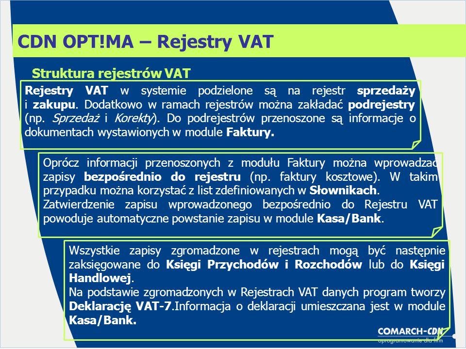 CDN OPT!MA – Rejestry VAT Rejestry VAT w systemie podzielone są na rejestr sprzedaży i zakupu. Dodatkowo w ramach rejestrów można zakładać podrejestry