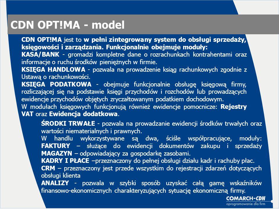 CDN OPT!MA - model CDN OPT!MA jest to w pełni zintegrowany system do obsługi sprzedaży, księgowości i zarządzania. Funkcjonalnie obejmuje moduły: KASA