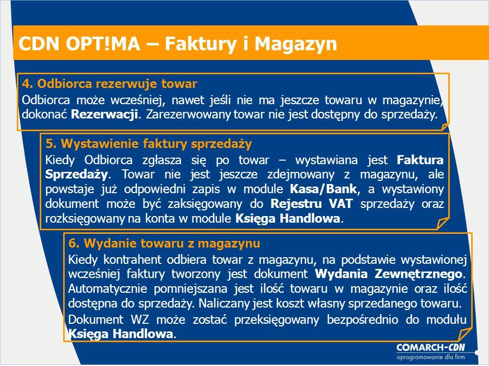 CDN OPT!MA – Faktury i Magazyn 4. Odbiorca rezerwuje towar Odbiorca może wcześniej, nawet jeśli nie ma jeszcze towaru w magazynie, dokonać Rezerwacji.