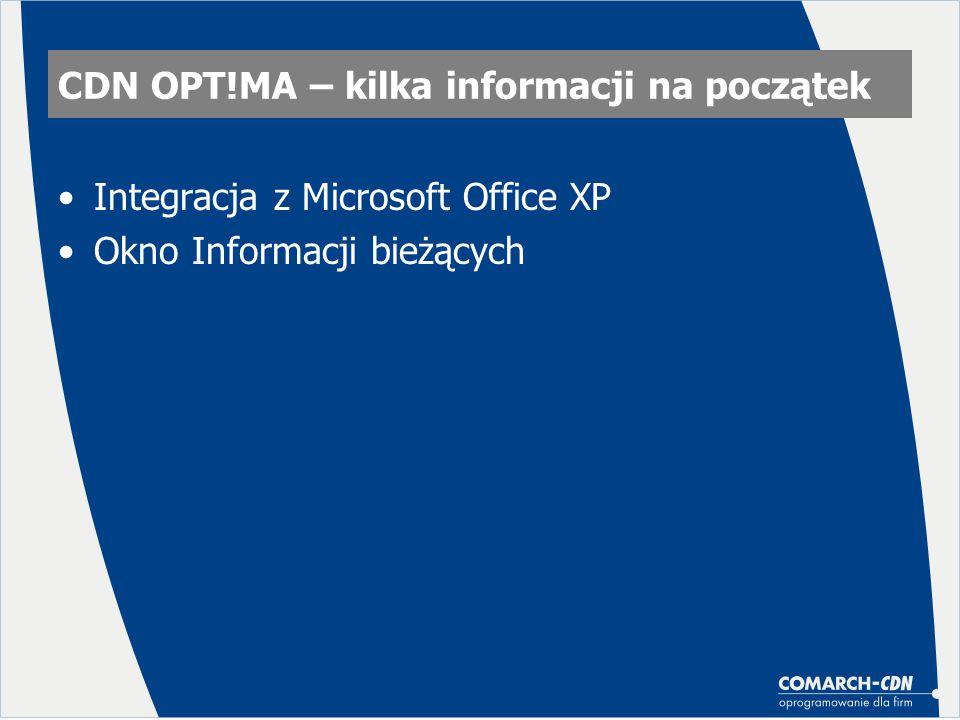 CDN OPT!MA – Integracja z Microsoft Office XP eksport list i zestawień do arkusza Microsoft Excel eksport wydruków w postaci plików pdf pocztą elektroniczną przy użyciu Microsoft Outlooka definiowanie wydruków faktur w arkuszu Microsoft Excel eksport wyników analiz do arkusza Microsoft Excel eksport wyników analiz w postaci pliku pdf poczta elektroniczną przy użyciu Microsoft Outlooka