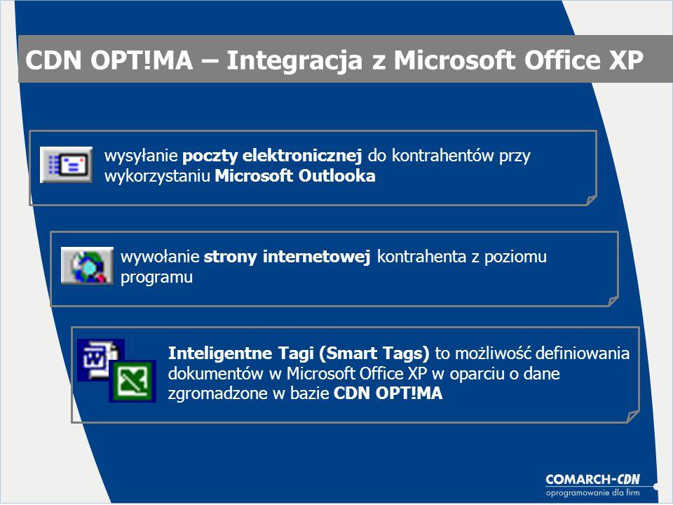 CDN OPT!MA – Integracja z Microsoft Office XP Inteligentne Tagi (Smart Tags) to możliwość definiowania dokumentów w Microsoft Office XP w oparciu o da