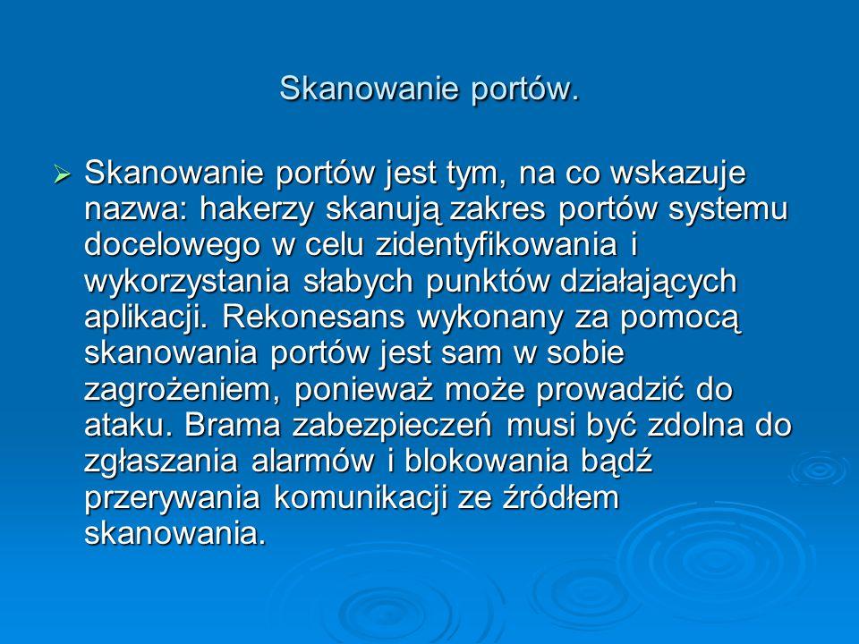Skanowanie portów.  Skanowanie portów jest tym, na co wskazuje nazwa: hakerzy skanują zakres portów systemu docelowego w celu zidentyfikowania i wyko