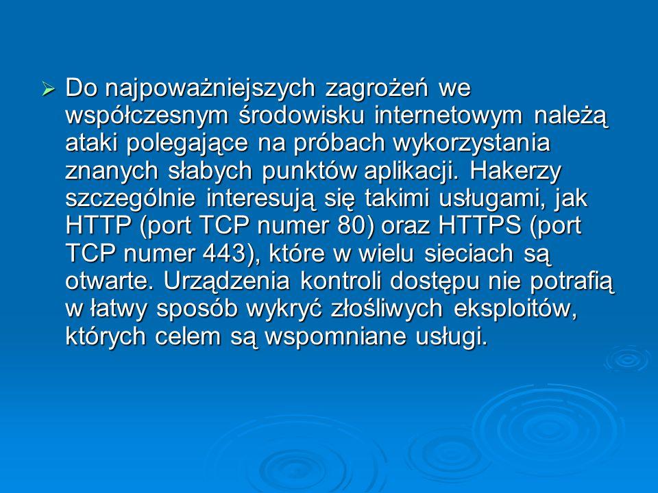  Dzięki skierowaniu ataków bezpośrednio na aplikacje, hakerzy próbują osiągnąć co najmniej jeden z kilku wymienionych poniżej celów:  zablokowanie dostępu do usług uprawnionym użytkownikom (ataki DoS);  uzyskanie dostępu z prawami administratora do serwerów lub klientów aplikacji;  uzyskanie dostępu do baz danych;  instalacja koni trojańskich, które umożliwiają pominięcie mechanizmów bezpieczeństwa i uzyskanie dostępu do aplikacji;  instalacja na serwerze programów działających w trybie nasłuchu, które przechwytują identyfikatory i hasła użytkowników.