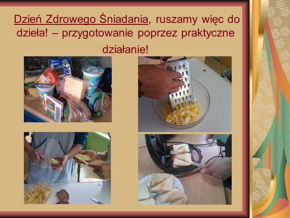 Dzień Zdrowego Śniadania, ruszamy więc do dzieła! – przygotowanie poprzez praktyczne działanie!
