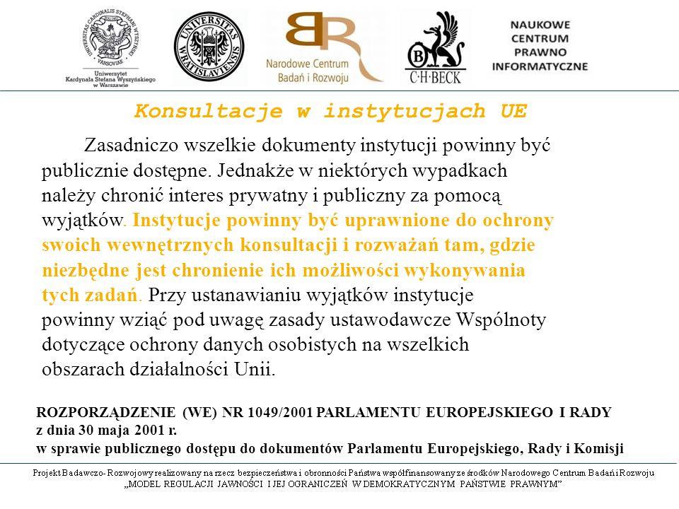 Konsultacje w instytucjach UE ROZPORZĄDZENIE (WE) NR 1049/2001 PARLAMENTU EUROPEJSKIEGO I RADY z dnia 30 maja 2001 r.
