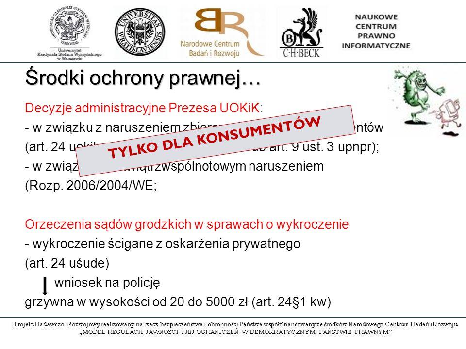 Środki ochrony prawnej… Decyzje administracyjne Prezesa UOKiK: - w związku z naruszeniem zbiorowego interesu konsumentów (art.