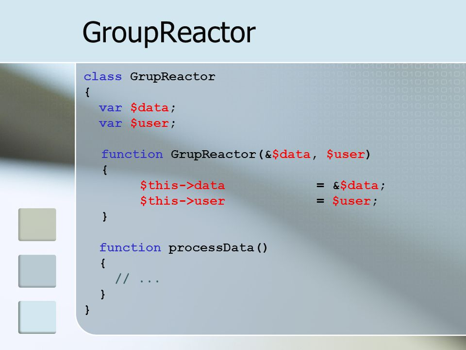 GroupReactor class GrupReactor { var $data; var $user; function GrupReactor(&$data, $user) { $this->data = &$data; $this->user = $user; } function processData() { //...