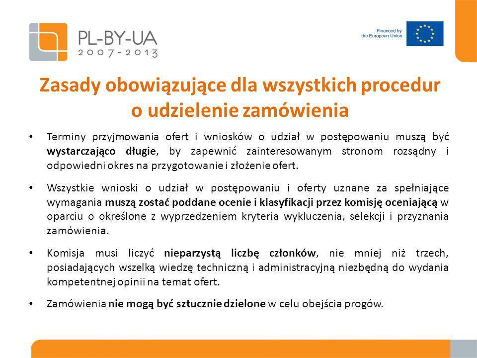 Zasady obowiązujące dla wszystkich procedur o udzielenie zamówienia Terminy przyjmowania ofert i wniosków o udział w postępowaniu muszą być wystarczająco długie, by zapewnić zainteresowanym stronom rozsądny i odpowiedni okres na przygotowanie i złożenie ofert.