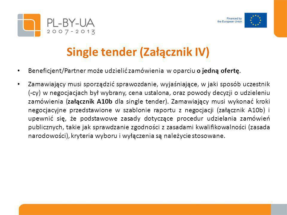 Single tender (Załącznik IV) Beneficjent/Partner może udzielić zamówienia w oparciu o jedną ofertę.