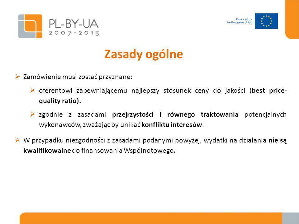 Zasady ogólne  Zamówienie musi zostać przyznane:  oferentowi zapewniającemu najlepszy stosunek ceny do jakości (best price- quality ratio).