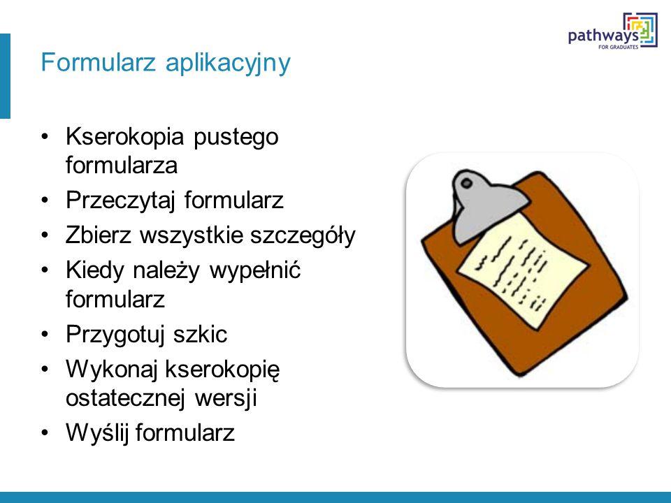 Formularz aplikacyjny Kserokopia pustego formularza Przeczytaj formularz Zbierz wszystkie szczegóły Kiedy należy wypełnić formularz Przygotuj szkic Wy