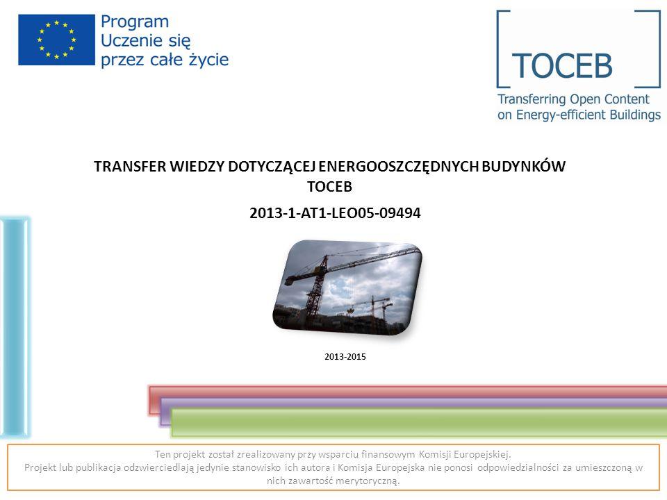 www.toceb.eu Ten projekt został zrealizowany przy wsparciu finansowym Komisji Europejskiej.