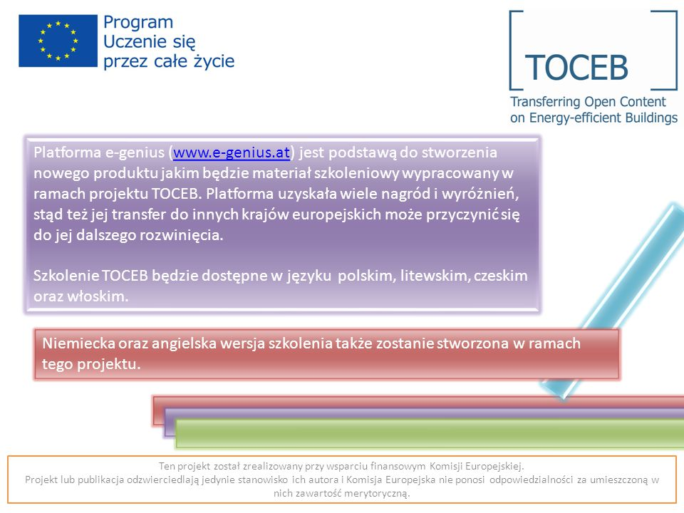Platforma e-genius (www.e-genius.at) jest podstawą do stworzenia nowego produktu jakim będzie materiał szkoleniowy wypracowany w ramach projektu TOCEB.