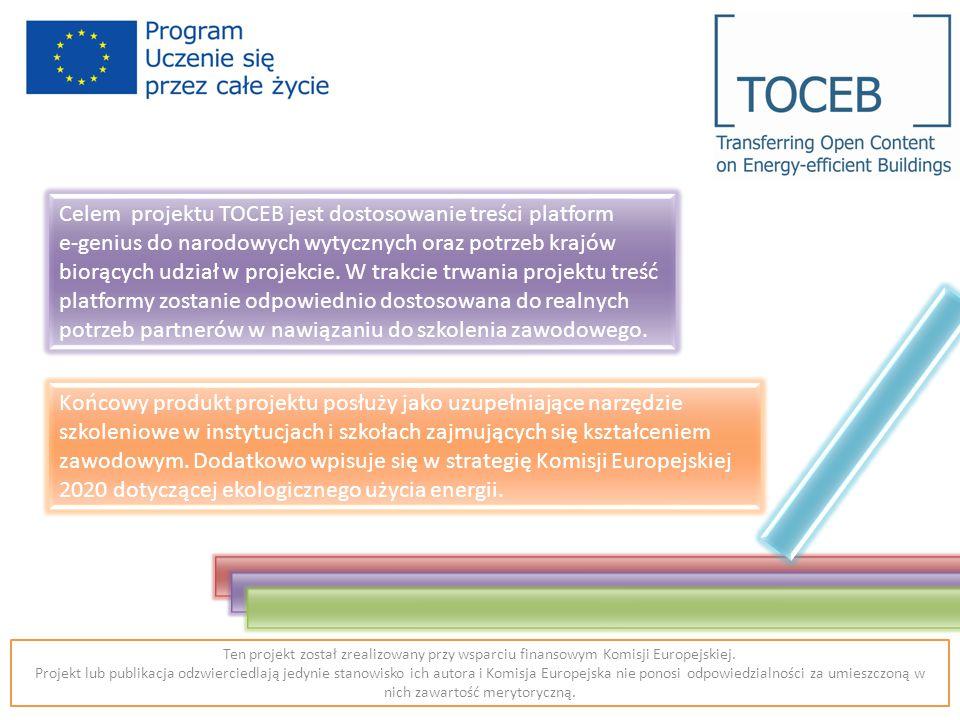 Grupa odbiorcza projektu: nauczyciele/trenerzy zawodu/centra szkoleniowe/technika budowlane Uczniowie szkół technicznych i zawodowych /stażyści/praktykanci.