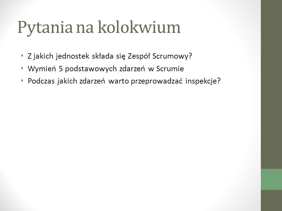 Pytania na kolokwium Z jakich jednostek składa się Zespół Scrumowy.