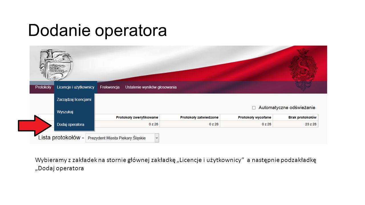 """Dodanie operatora Wybieramy z zakładek na stornie głównej zakładkę """"Licencje i użytkownicy"""" a następnie podzakładkę """"Dodaj operatora"""