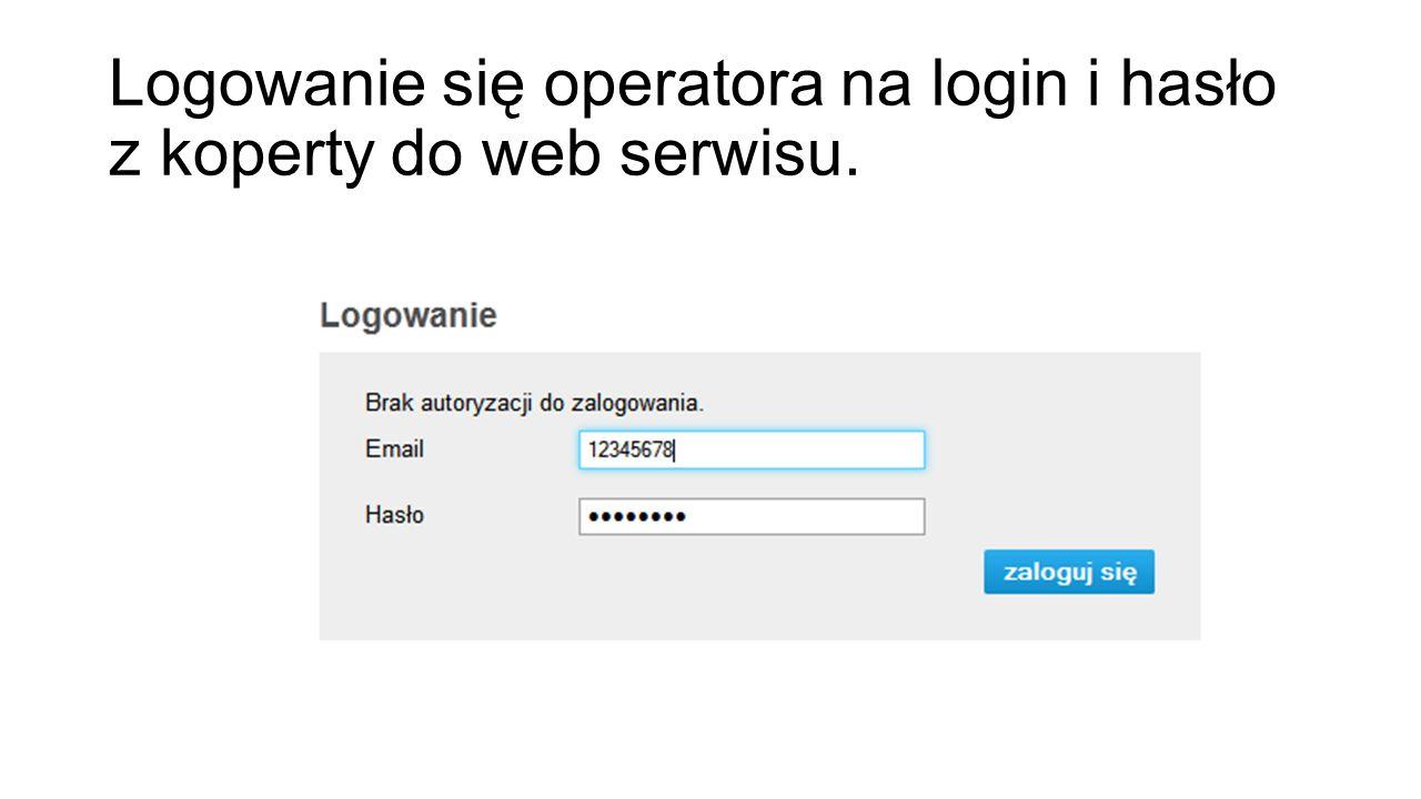 Logowanie się operatora na login i hasło z koperty do web serwisu.