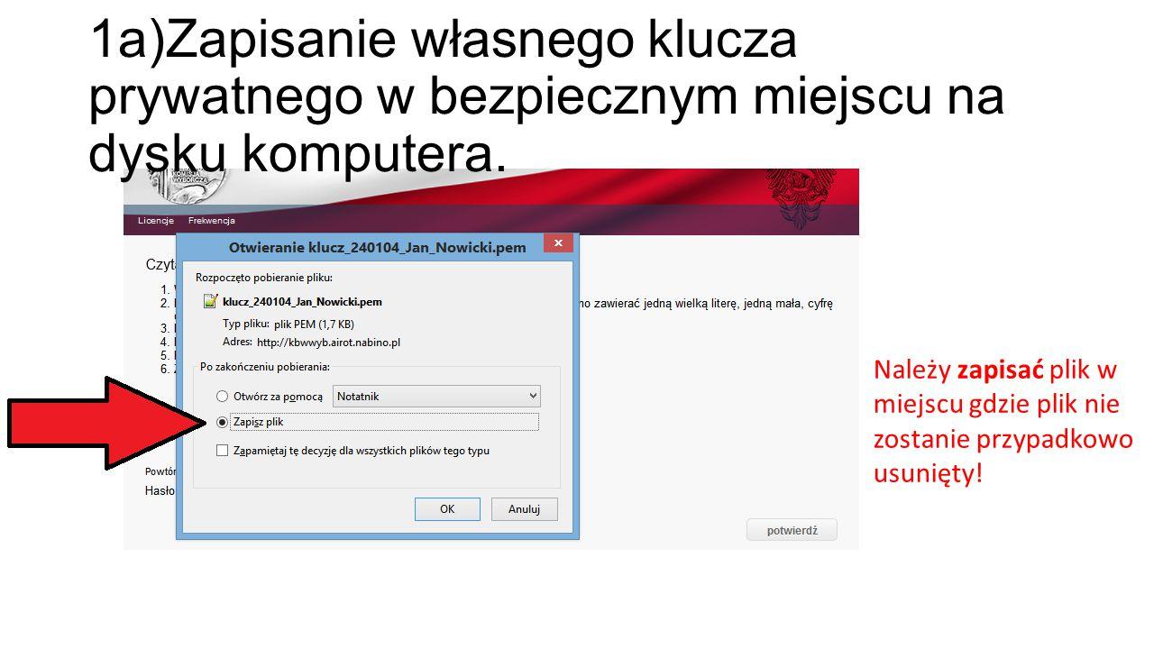 1a)Zapisanie własnego klucza prywatnego w bezpiecznym miejscu na dysku komputera. Należy zapisać plik w miejscu gdzie plik nie zostanie przypadkowo us