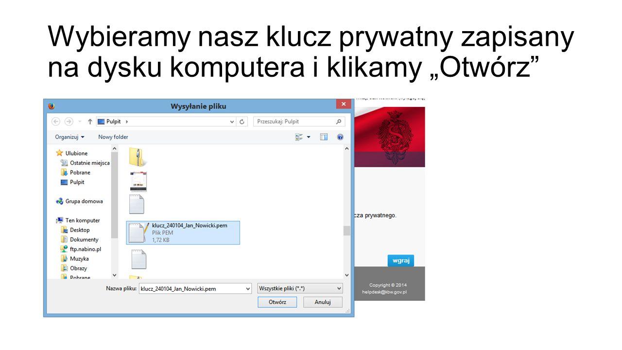 """Wybieramy nasz klucz prywatny zapisany na dysku komputera i klikamy """"Otwórz"""""""