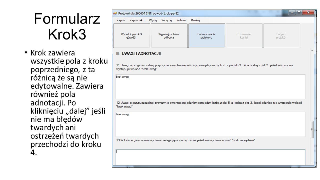 """Formularz Krok3 Krok zawiera wszystkie pola z kroku poprzedniego, z ta różnicą że są nie edytowalne. Zawiera również pola adnotacji. Po kliknięciu """"da"""