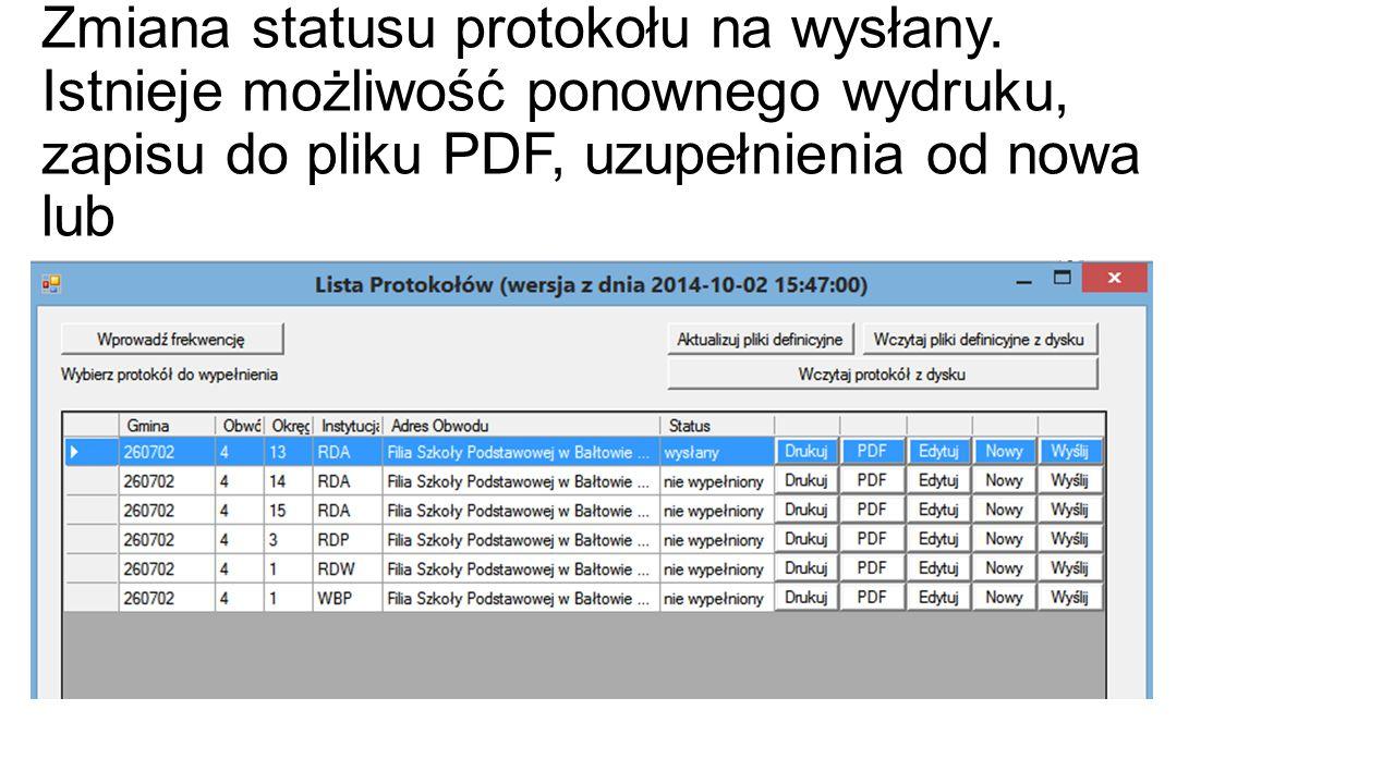 Zmiana statusu protokołu na wysłany. Istnieje możliwość ponownego wydruku, zapisu do pliku PDF, uzupełnienia od nowa lub