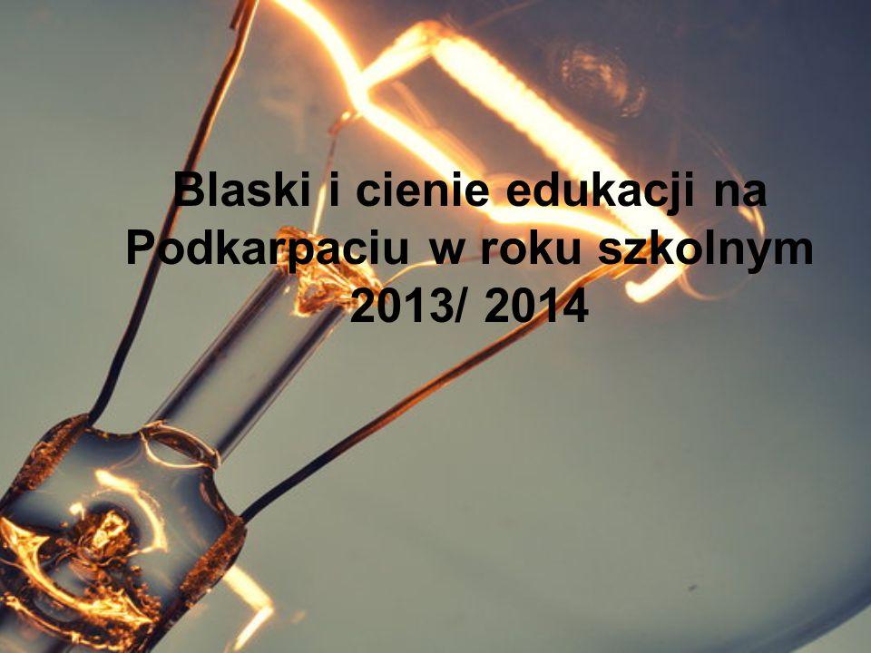 Blaski i cienie edukacji na Podkarpaciu w roku szkolnym 2013/ 2014