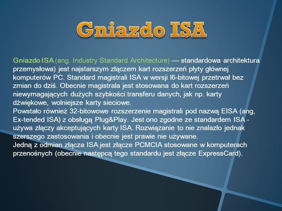 Gniazdo ISA (ang. Industry Standard Architecture) — standardowa architektura przemysłowa) jest najstarszym złączem kart rozszerzeń płyty głównej kompu