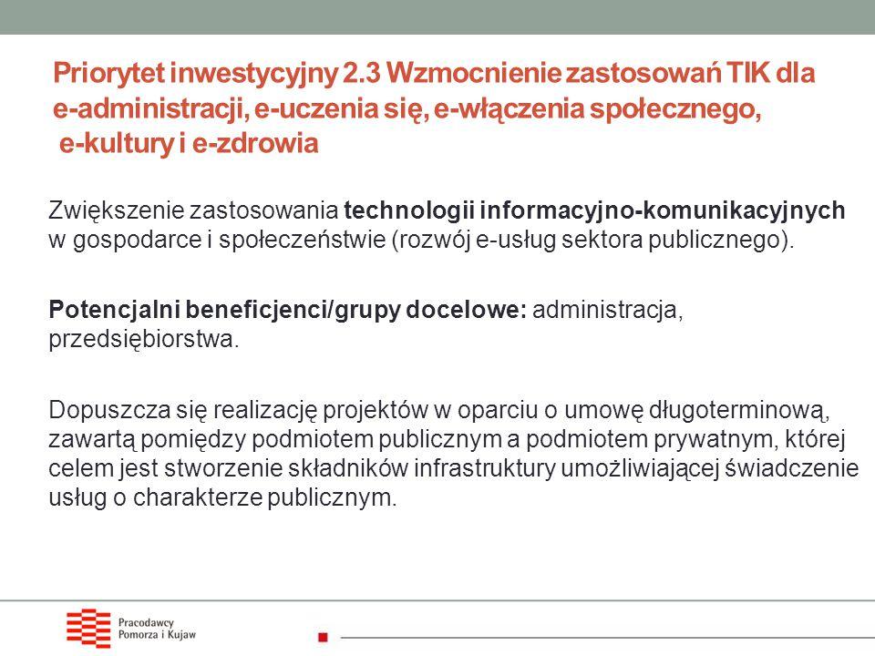 Priorytet inwestycyjny 2.3 Wzmocnienie zastosowań TIK dla e-administracji, e-uczenia się, e-włączenia społecznego, e-kultury i e-zdrowia Zwiększenie z