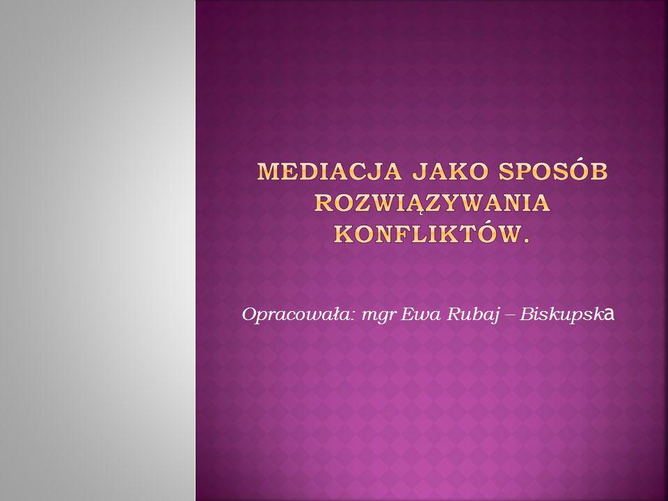Opracowała: mgr Ewa Rubaj – Biskupsk a
