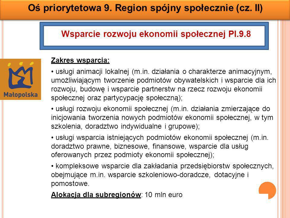 Oś priorytetowa 9.Region spójny społecznie (cz.