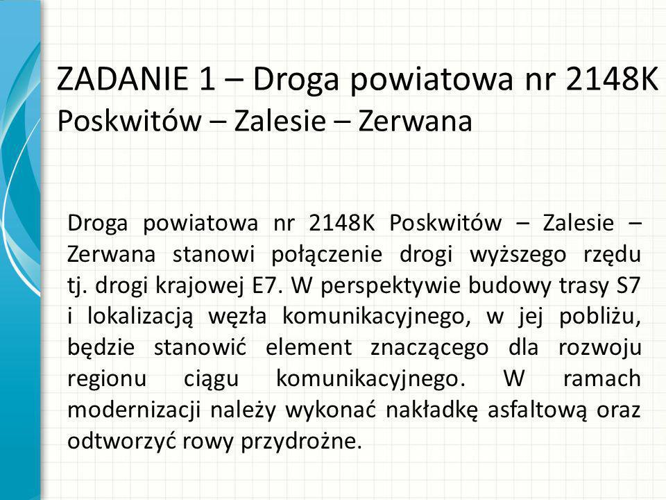 Droga powiatowa nr 2148K Poskwitów – Zalesie – Zerwana stanowi połączenie drogi wyższego rzędu tj.