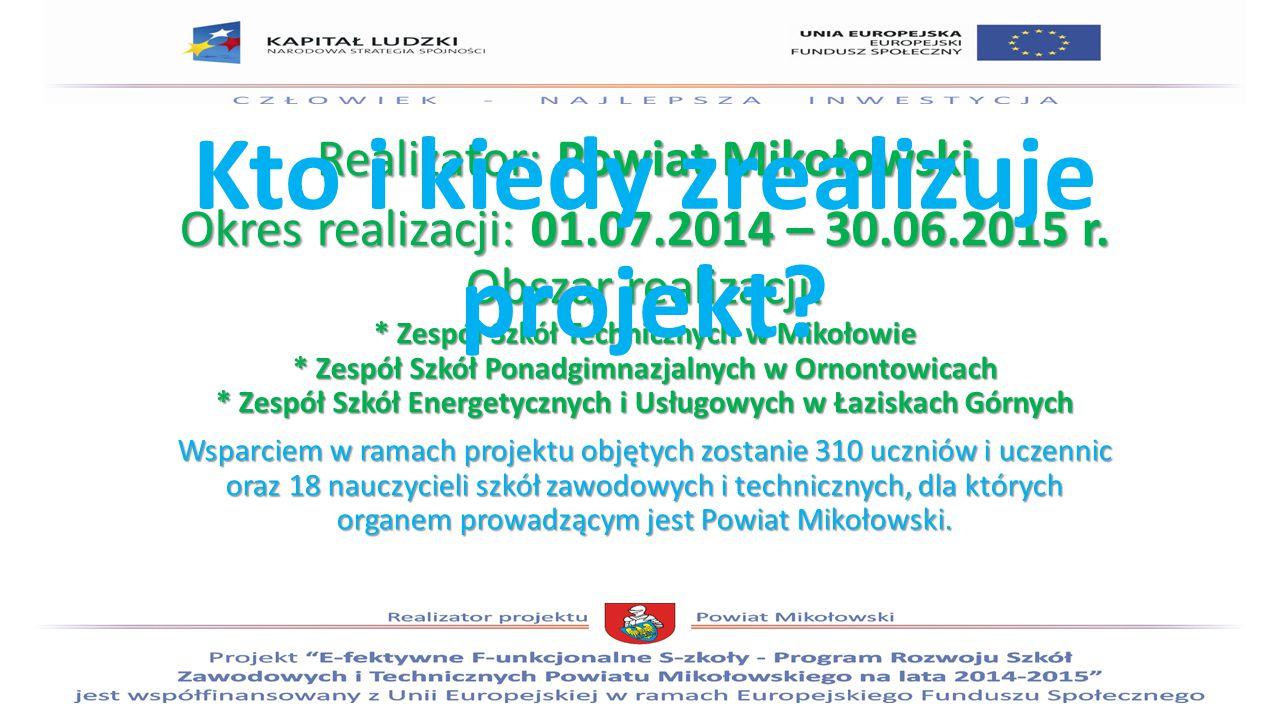 Realizator: Powiat Mikołowski Okres realizacji: 01.07.2014 – 30.06.2015 r.