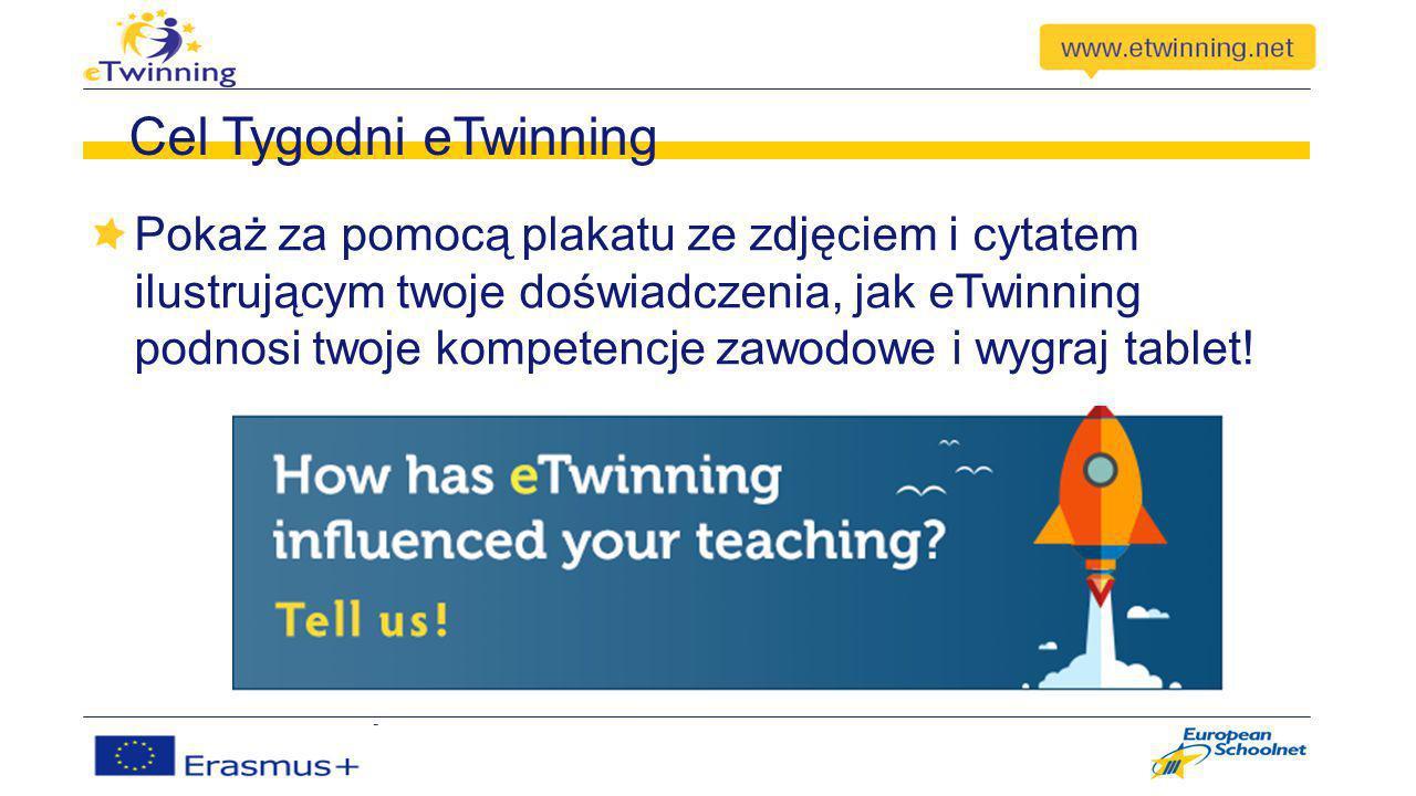 Cel Tygodni eTwinning Pokaż za pomocą plakatu ze zdjęciem i cytatem ilustrującym twoje doświadczenia, jak eTwinning podnosi twoje kompetencje zawodowe i wygraj tablet!
