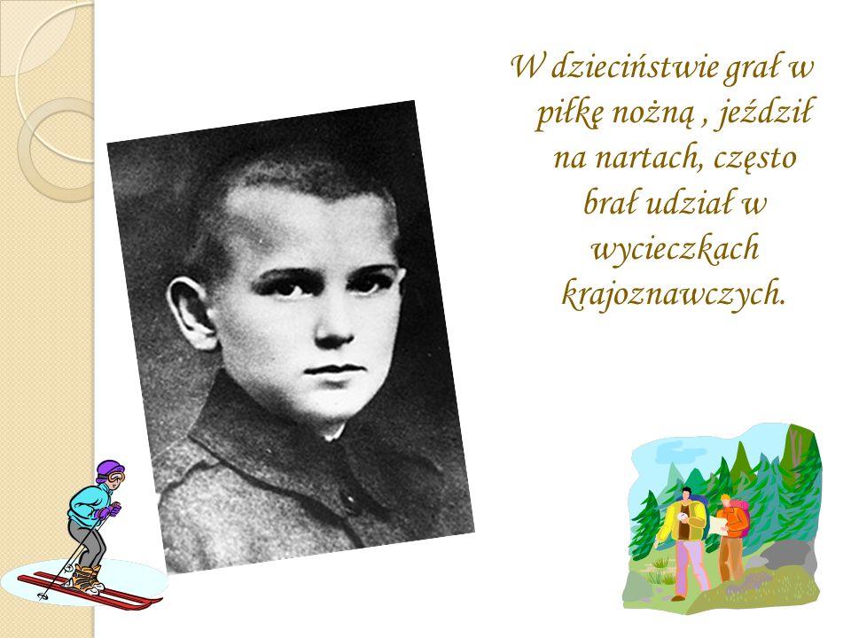 W dzieciństwie grał w piłkę nożną, jeździł na nartach, często brał udział w wycieczkach krajoznawczych.