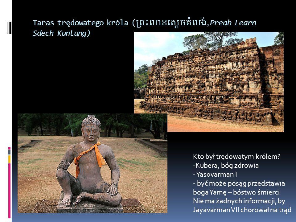Taras trędowatego króla (, Preah Learn Sdech Kunlung) Kto był trędowatym królem.