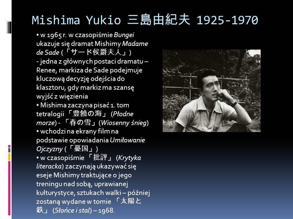 W 1965 Mishima odwiedza Kambodżę, zwiedza Angkor Wat  Mishima pisze w posłowiu do 1.