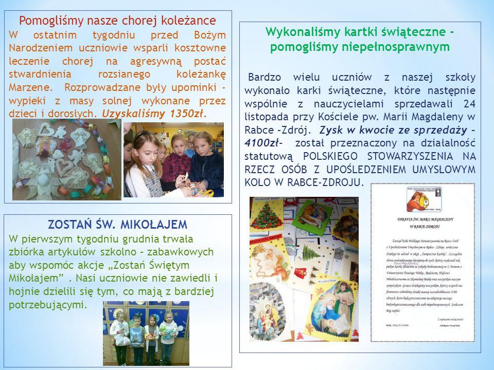 Wykonaliśmy kartki świąteczne - pomogliśmy niepełnosprawnym Bardzo wielu uczniów z naszej szkoły wykonało karki świąteczne, które następnie wspólnie z