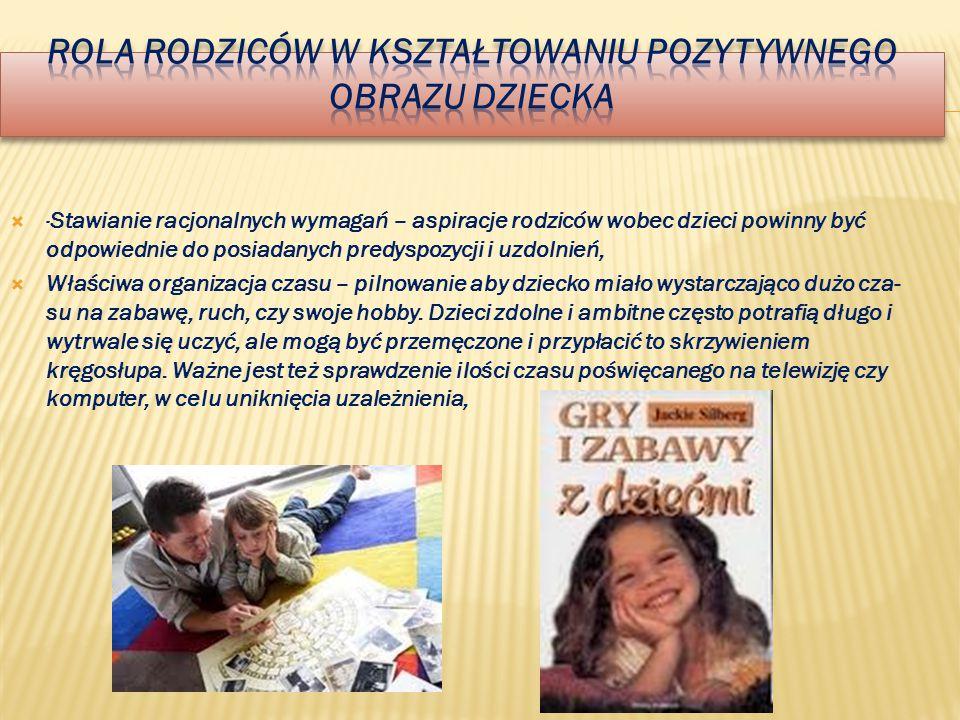  Służenie przykładem – jeżeli rodzice czytają książki i czasopisma (nie tylko program TV), często dyskutują na różne tematy, mają swoje hobby czy gra