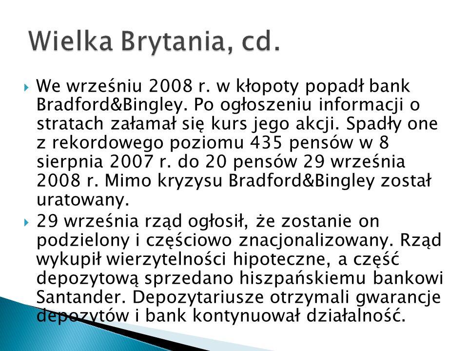  We wrześniu 2008 r.w kłopoty popadł bank Bradford&Bingley.