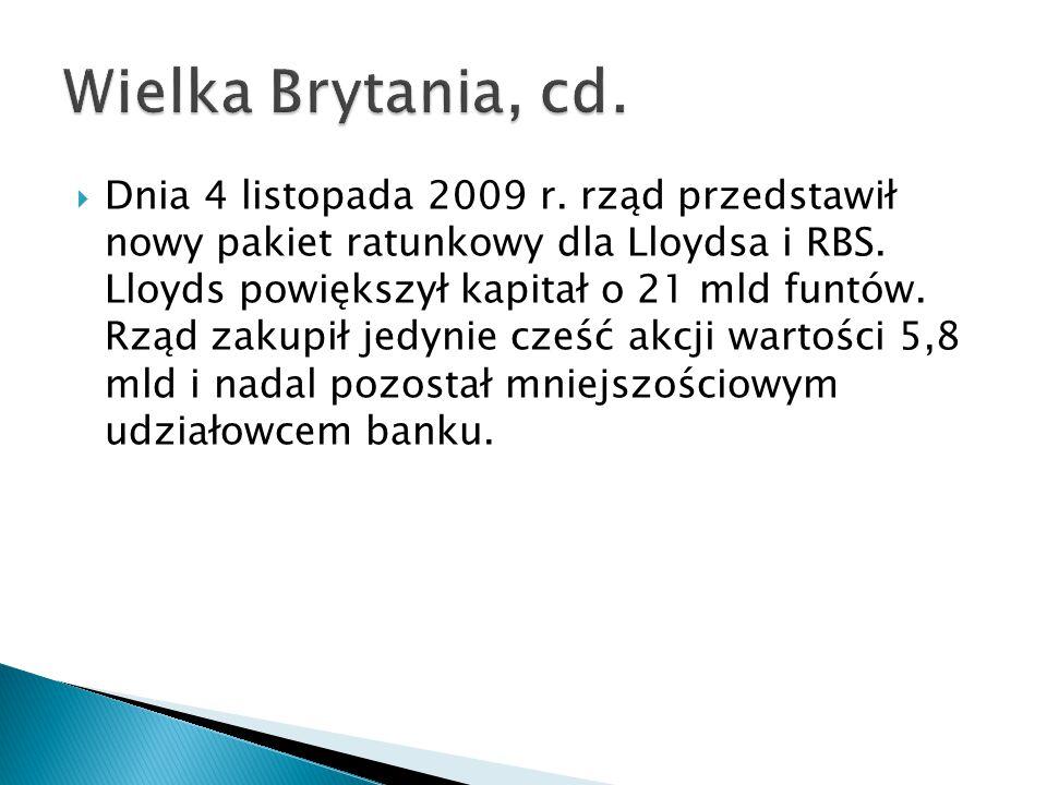  Dnia 4 listopada 2009 r.rząd przedstawił nowy pakiet ratunkowy dla Lloydsa i RBS.
