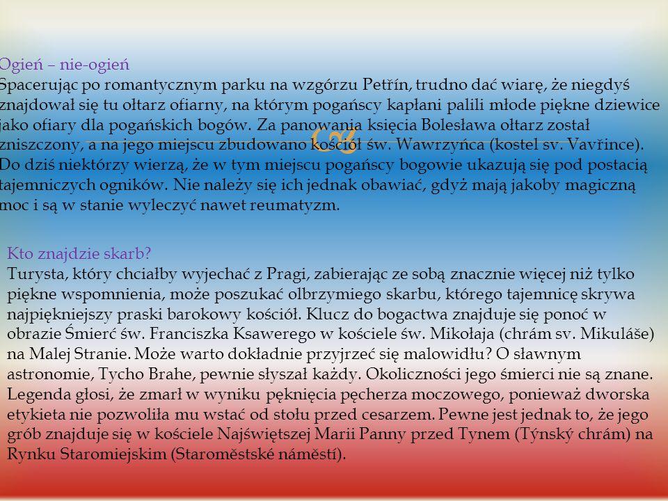  Legendy czeskie O wiernym koniu Od wielu stuleci opowiadane są legendy związane z pradawną siedzibą czeskich książąt, Wyszehradem (Vyšehrad). Właśni
