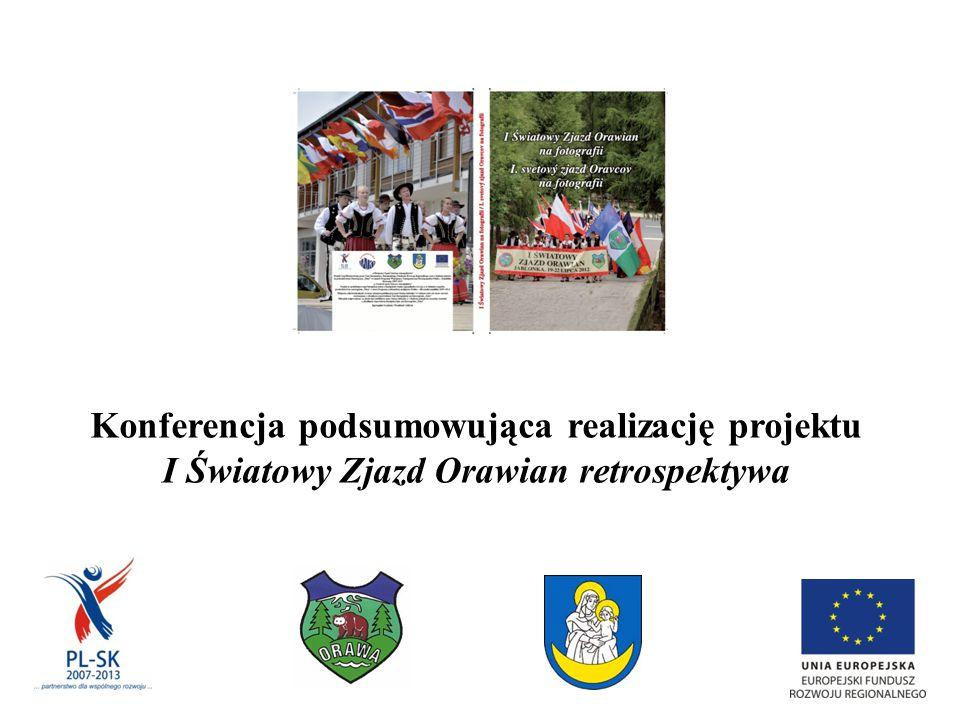 Konferencja podsumowująca realizację projektu I Światowy Zjazd Orawian retrospektywa