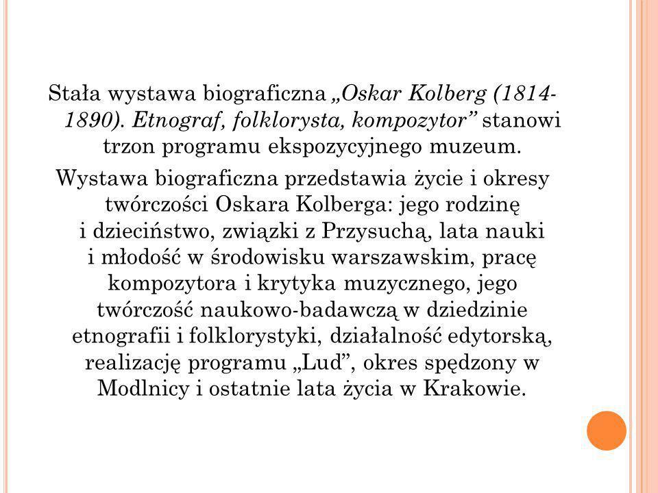 """Stała wystawa biograficzna """"Oskar Kolberg (1814- 1890)."""